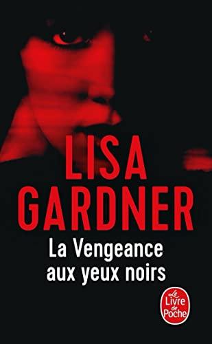 La vengeance aux yeux noirs: Lisa Gardner