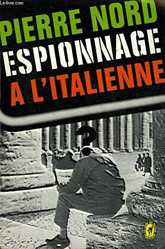 """Espionnage A L""""Italienne: Nord, Pierre"""