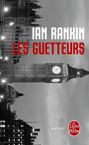 Les guetteurs : Roman: Ian Rankin