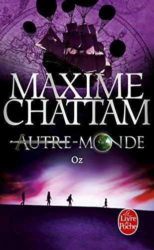 Oz (Autre monde Tome 5): Maxime Chattam