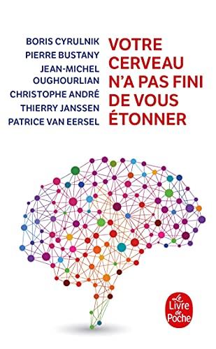Votre Cerveau N'a Pas Fini De Vous Etonner (Le Livre de poche ; 3626: Le Livre de poche pratique) (French Edition) (2253000671) by Boris Cyrulnik