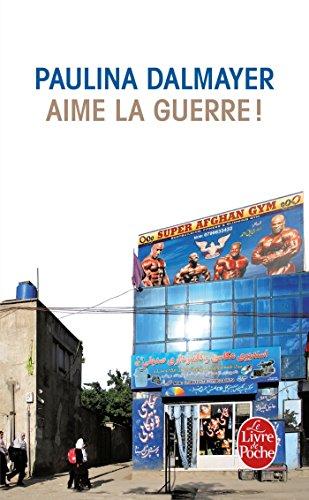 AIME LA GUERRE !: DALMAYER PAULINA