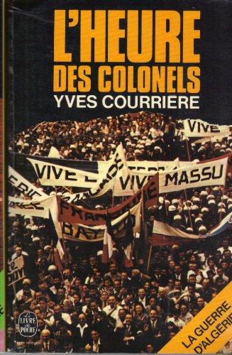 9782253000914: L'heure des colonels (La Guerre d'Algerie) (French Edition)