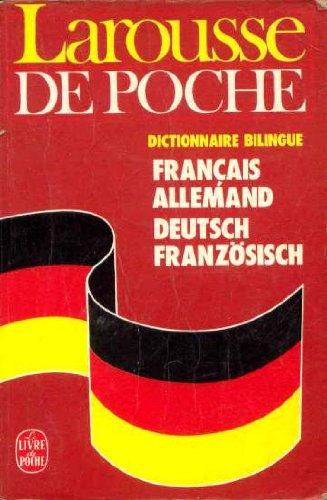 Larousse De Poche. Fran?ais-allemand, [allemand-fran?ais]: Collectif