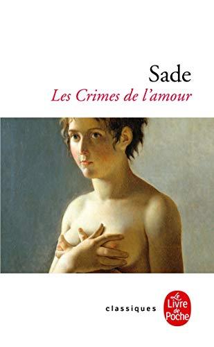 Les Crimes de L Amour (Ldp Classiques): de Sade, Marquis,