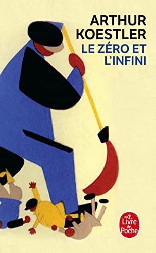 Le Zéro et l'Infini (Le Livre de: Koestler, Arthur