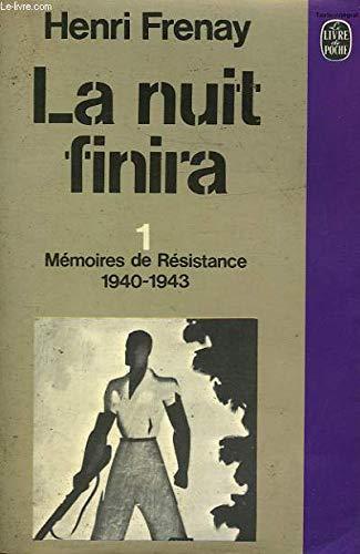 9782253003779: La nuit finira 1 - Mémoires de Résistance 1940-1943
