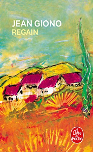 Regain (Le Livre De Poche) (French Edition): Jean Giono