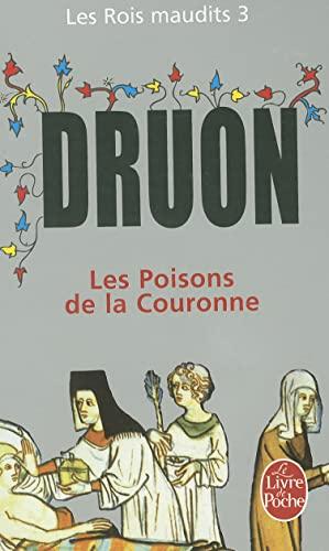 Les Poisons de la Couronne (Les Rois: Druon, Maurice