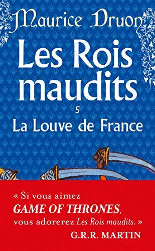 ROIS MAUDITS (LES) T.05 : LA LOUVE DE FRANCE: DRUON MAURICE