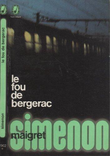 Le commissaire Maigret le fou de bergerac: Simenon, Georges: