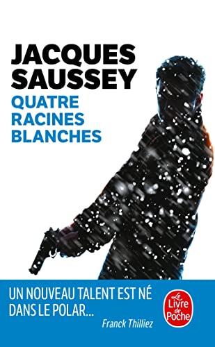 QUATRE RACINES BLANCHES: SAUSSEY JACQUES