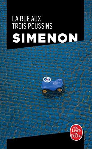 La rue aux trois poussins: Georges Simenon