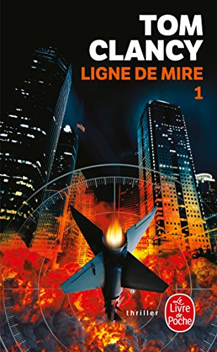 Ligne de mire, Tome 1 : (9782253004486) by Tom Clancy; Mark Greaney