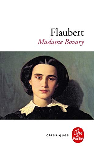 Madame Bovary (Le Livre de Poche) (French: Flaubert, Gustave