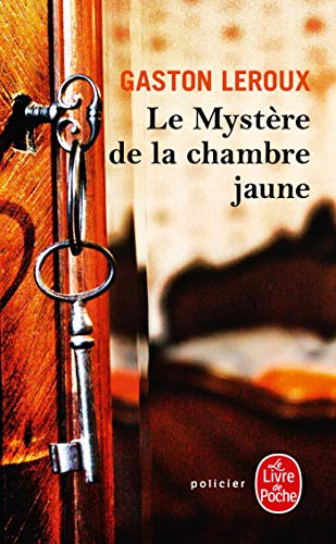 Le Mystere de la Chambre Jaune (Ldp Policiers) (French Edition) (2253005495) by Gaston LeRoux