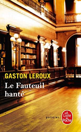 Le Fauteuil Hante (Ldp Policiers) (French Edition): LeRoux, G.