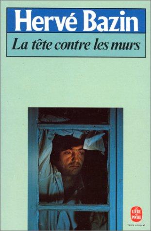 9782253006176: La Tete Contre Les Murs (Livre De Poche) (French Edition)
