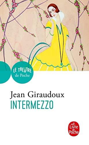 9782253006299: Intermezzo: Comedie En Trois Actes (Le Livre de Poche) (French Edition)