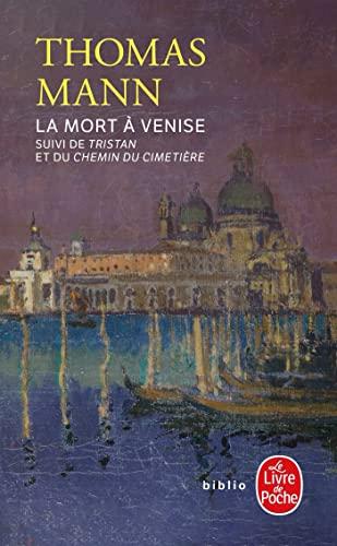9782253006459: La mort à Venise. suivi de Tristan. et Le chemin du cimetière (Le Livre de Poche)