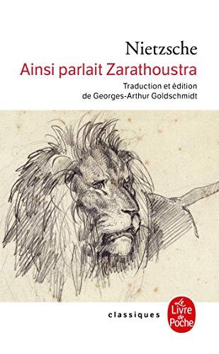 Ainsi Parlait Zarathoustra (Le Livre de Poche): Nietzsche, Friedrich Wilhelm