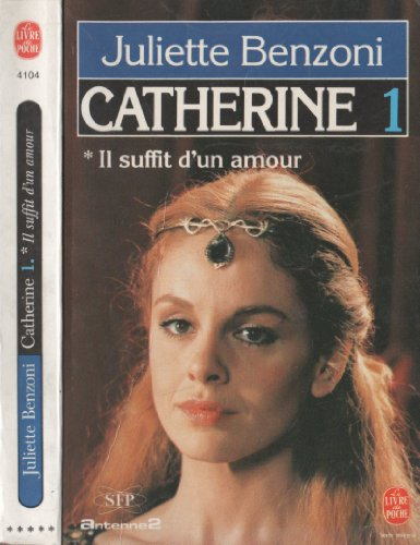 9782253007326: Catherine, tome 1 : Il suffit d'un amour