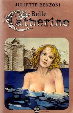 Belle Catherine (Le Livre de POCHE, NO. 4106): Juliette benzoni