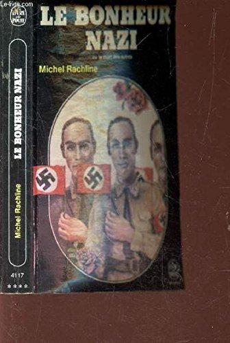 9782253007463: Le Bonheur nazi ou la Mort des autres (Trilogie de la mort)