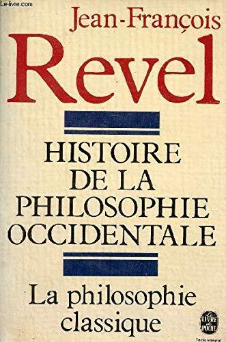 9782253009337: La philosophie classique / humanistes et cartesiens . Histoire de la philosophie occidentale