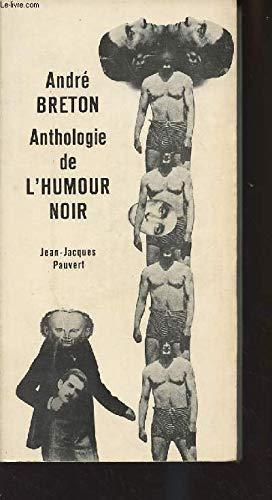 Anthologie de l'humour noir.; Le Livre de poche,; 2739: Breton, André