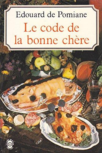 9782253014348: Le Code de la bonne chère : 700 recettes simples (Le Livre de poche)