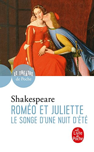 Romeo et Juliette suivi de Le songe: William Shakespeare