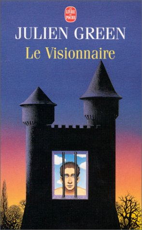 Le Visionnaire (Ldp Litterature) (French Edition) (2253015148) by Green, J.