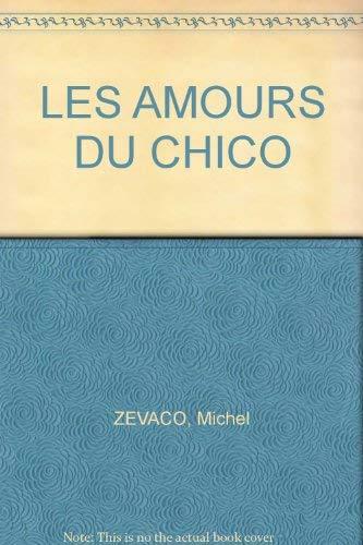 LES AMOURS DU CHICO: Zevaco, Michel