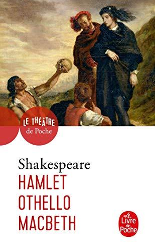 Hamlet - Ohello - MacBeth - Traduction De f.-v. Hugo - Édition présentée et Commentée Par Yves ...