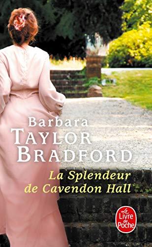 SPLENDEUR DE CAVENDON HALL (LA): TAYLOR-BRADFORD BARBARA