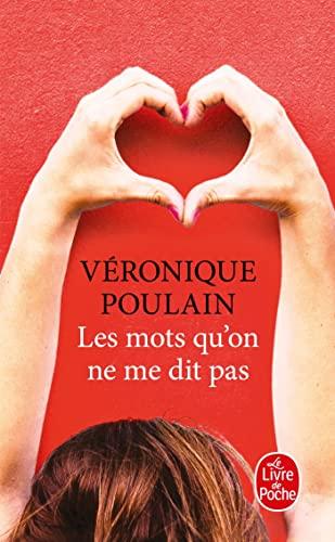 Les mots qu'on ne me dit pas : Roman: Véronique Poulain