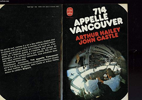 714 appelle Vancouver (Le Livre de poche) (225301785X) by Arthur Hailey Vancouver; John Castle