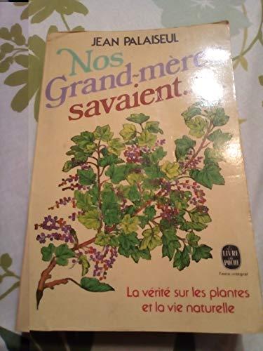 9782253019398: Nos grand-m�res savaient : la verite sur les plantes et la vie naturelle