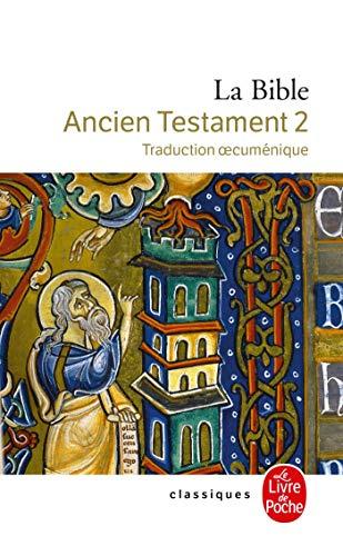 La Bible. Ancien Testament 2
