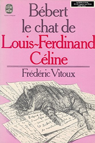 Bebert le chat de louis ferdinand celine: Frédéric Vitoux