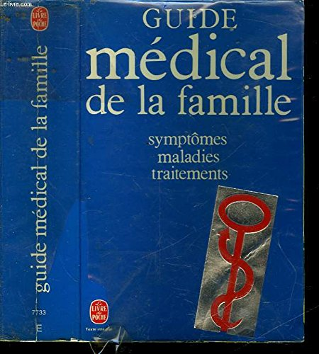 9782253021216: Guide medical de la famille : symptomes, maladies, traitements
