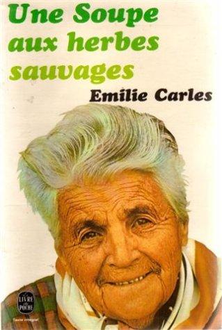 UNE SOUPE AUX HERBES SAUVAGES: CARLES,EMILIE