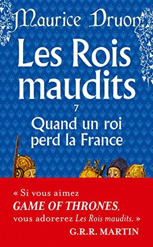 Quand Un Roi Perd La France Maudits7: Druon, Maurice