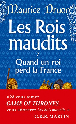 9782253021971: Quand Un Roi Perd La France Maudits7 (French Edition)