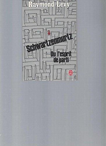 Schwartzenmurtz ou l'Esprit de parti (Le Livre de poche) (2253023159) by [???]