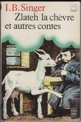 9782253023357: Zlateh, la chèvre : et autres contes