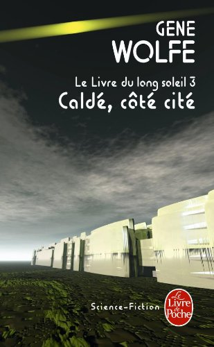 9782253023432: Calde, Cote Cite: Le Livre Du Long Soleil 3 (French Edition)