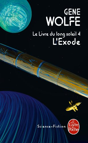 9782253023449: L'Exode (Le Livre du long soleil, tome 4) (Science-fiction)