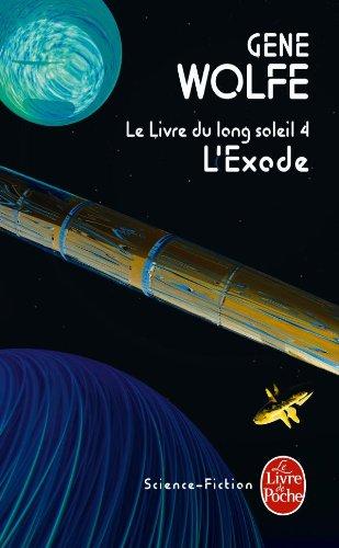 9782253023449: L'Exode (Le Livre du long soleil, tome 4)